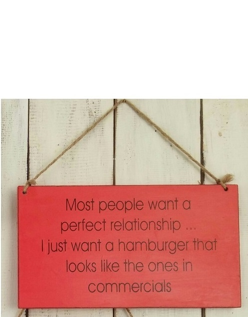 Text: Most people want a perfect relationship I just want..