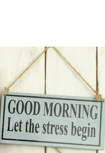 Text: GOOD MORNING Let the stress begin