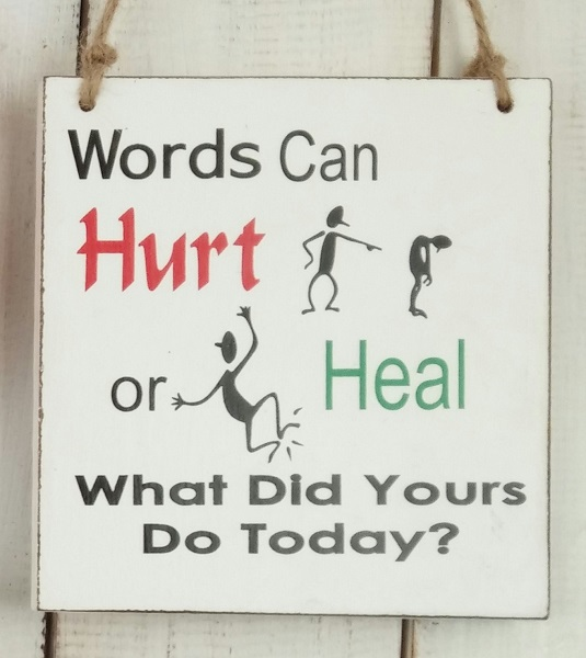 Text: Words Can Hurt or Heal What Did..
